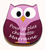 Magnet chouette rose message ´´Pour la plus chouette Marraine´´