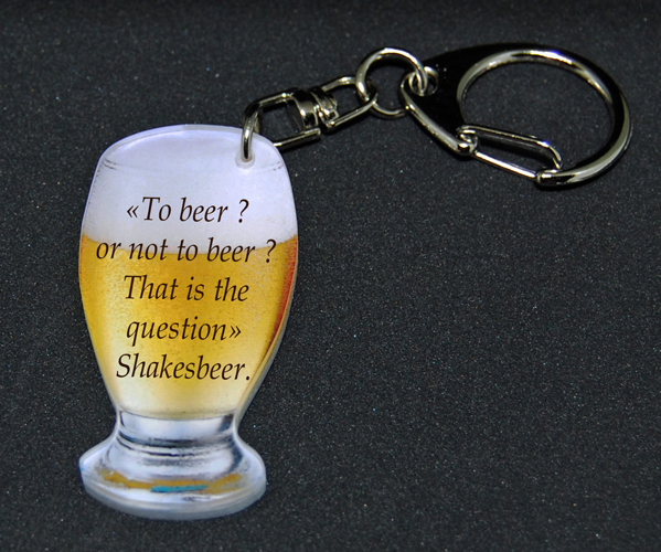 porte-clés bière ´´TO BEER ? OR NOT TO BEER ? THAT IS THE QUESTION´´ SHAKESBEER